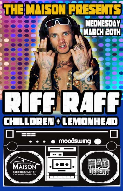 RIFF RAFF LIVE AT THE MAISON NEW ORLEANS