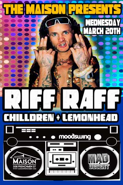 RIFF RAFF LIVE AT THE MAISON ON FRENCHMEN STREET IN NEW ORLEANS