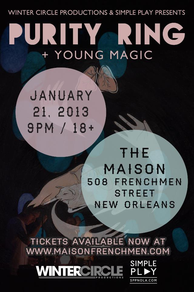 PURITY RING + YOUNG MAGIC AT THE MAISON NEW ORLEANS