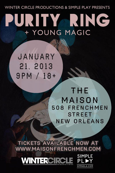 WINTER CIRCLE PRODUCTIONS PRESENTS PURITY RING LIVE AT THE MAISON NEW ORLEANS