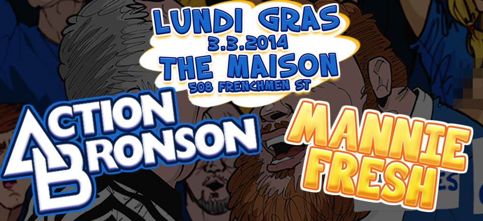 ACTION BRONSON LIVE, ACTION BRONSON, HIP HOP NEW ORLEANS, NEW ORLEANS, ACTION BRONSON AT THE MAISON
