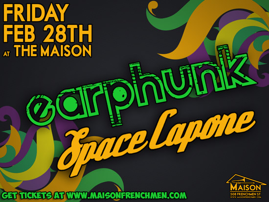 EARPHUNK, SPACE CAPONE, LIVE MUSIC AT THE MAISON ON FRENCHMEN STREET NEW ORLEANS, LA, MARDI GRAS 2014