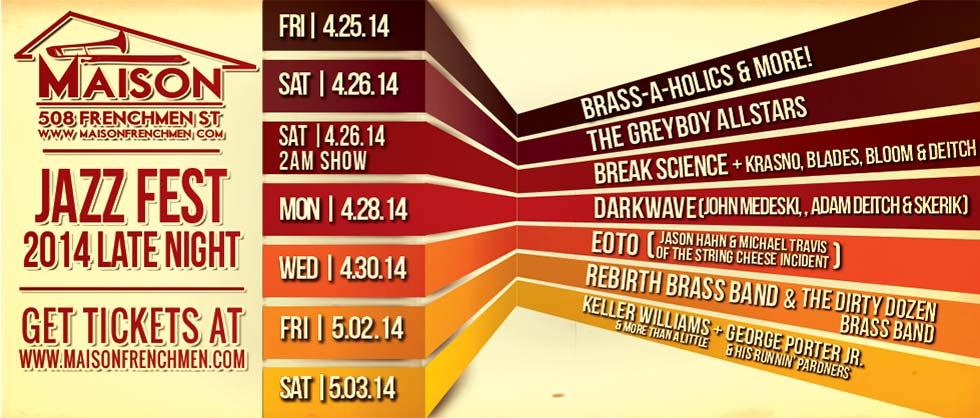 The Maison, Jazz Fest 2014, Jazz fest late night, new orleans music, live music new orleans, jazz fest shows, frenchmen street music