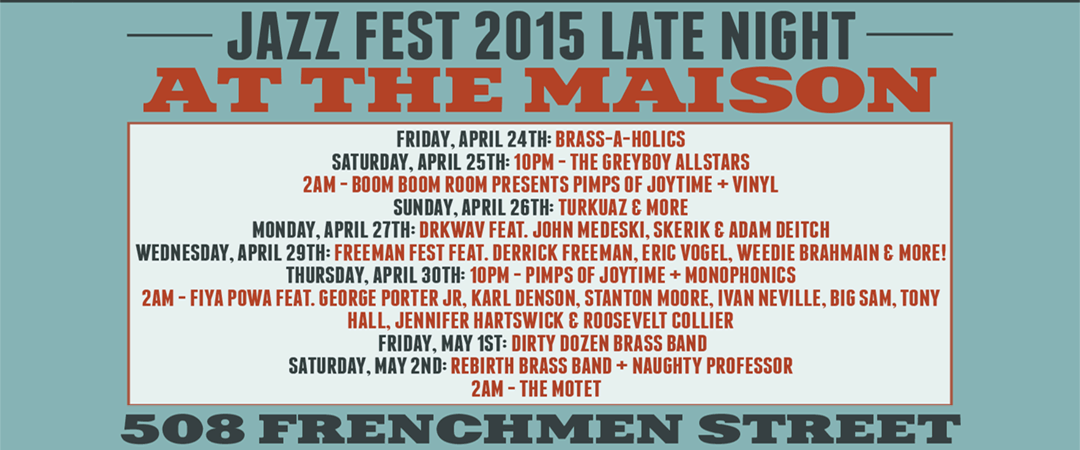 The Maison Jazz Fest 2015 Late Night Lineup
