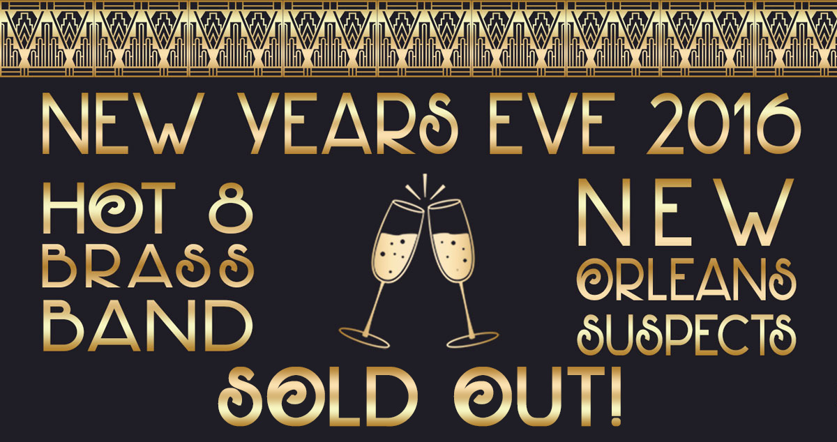 New Years Eve 2016 at The Maison on Frenchmen Street with the Hot 8 Brass Band and The New Orleans Suspects - SOld Out!