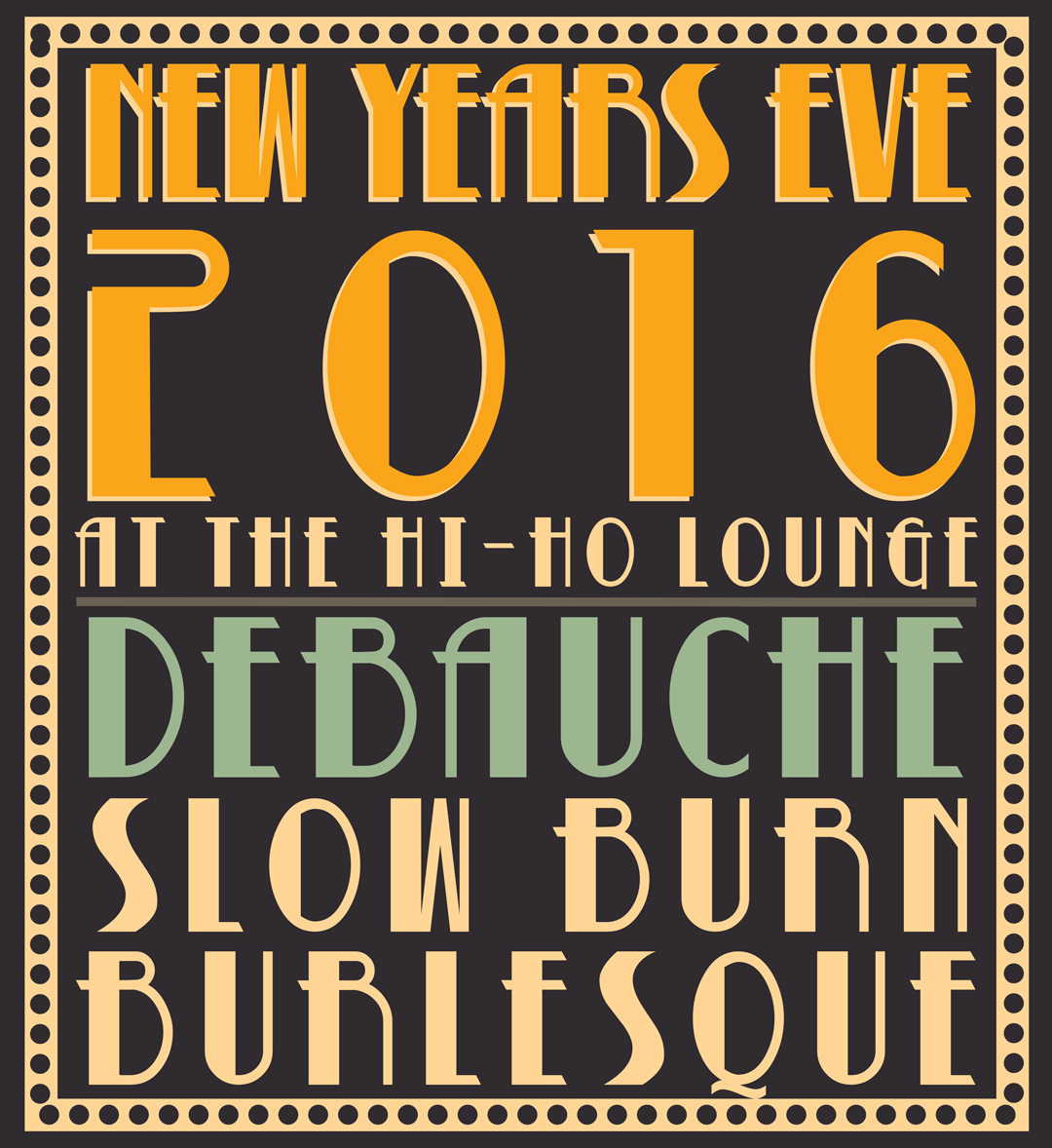 Debauche and Slow Burn Burlesque at The Hi Ho Lounge New Years Eve 2016