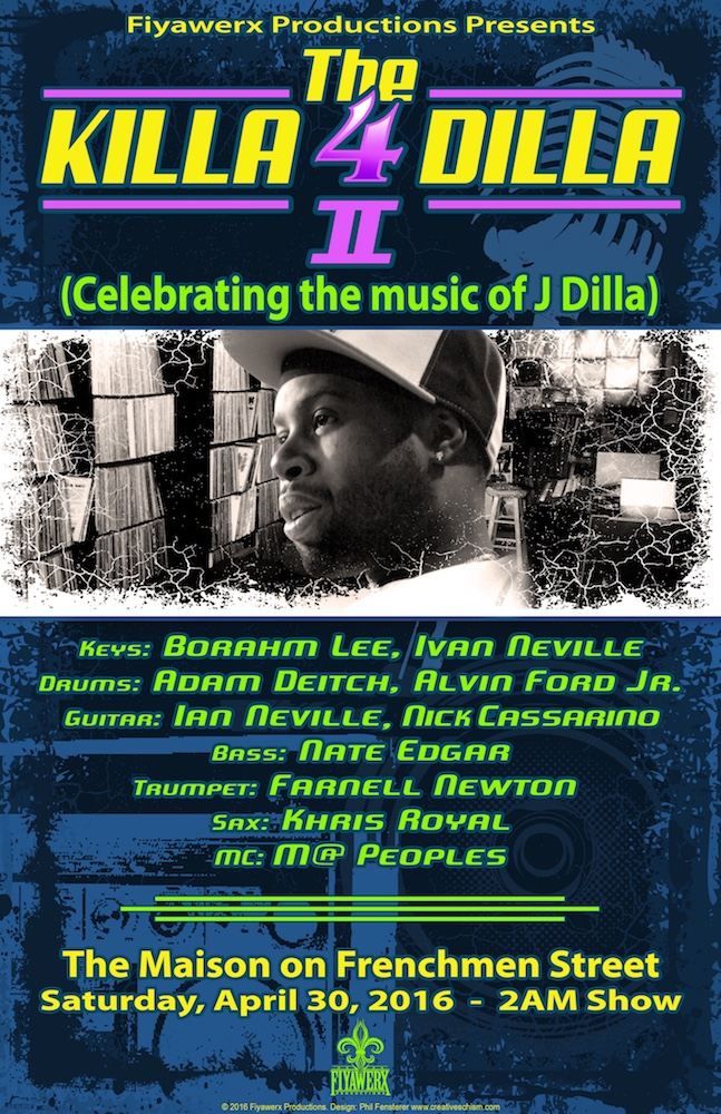 FIYAWERX PRESENTS THE KILLA 4 DILLA II, JAZZ FEST 2016 LATE NITE