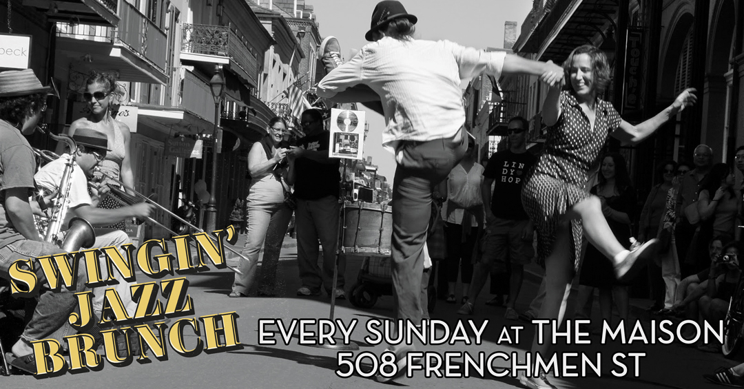 Swingin' Jazz Brunch Sundays at The Maison with Chance Bushman & The NOLA Jitterbugs