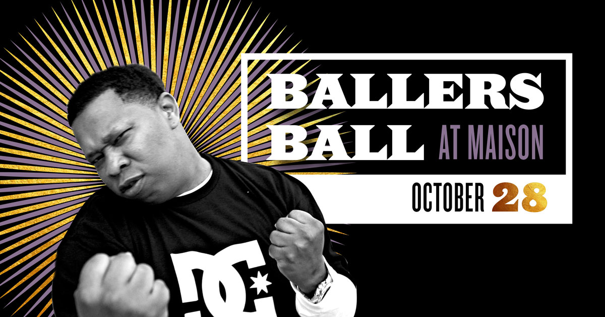 The Ballers Ball at The Maison October 28th, 2016