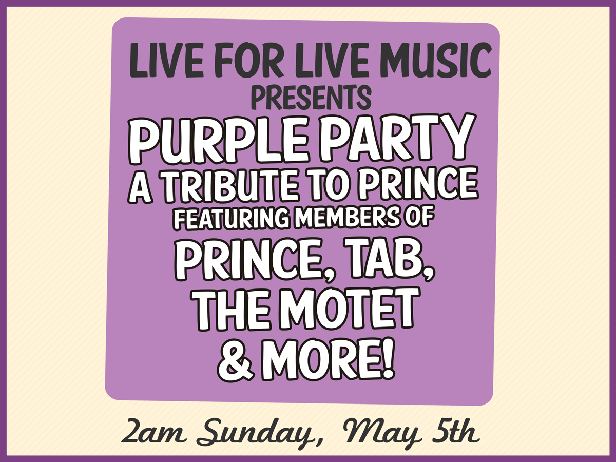 LIVE FOR LIVE MUSIC PRESENTS PURPLE PARTY: A TRIBUTE TO PRINCE
