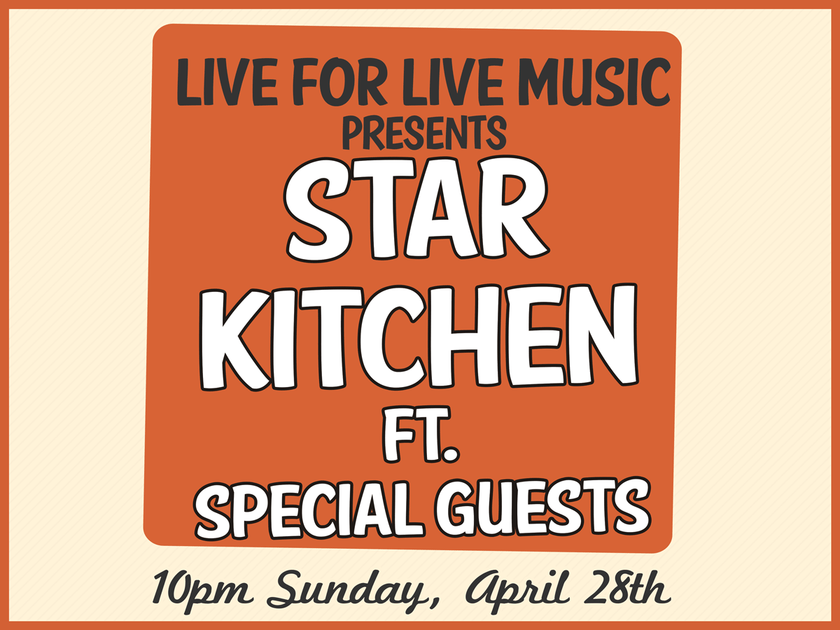 Live for Live Music presents Star Kitchen Fest Late Night show at The Maison on Frenchmen St