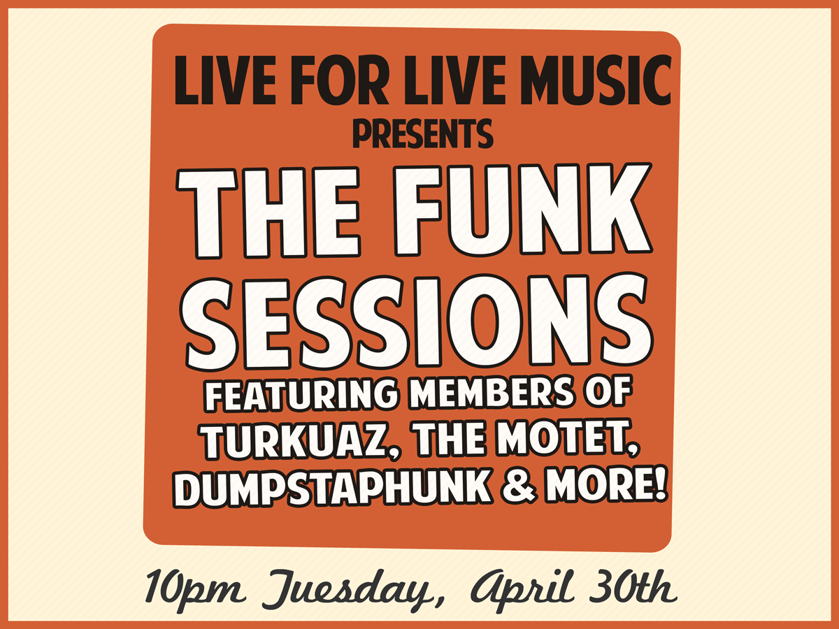 Live for Live Music presents The Funk Sessions - Jazz Fest Edition
