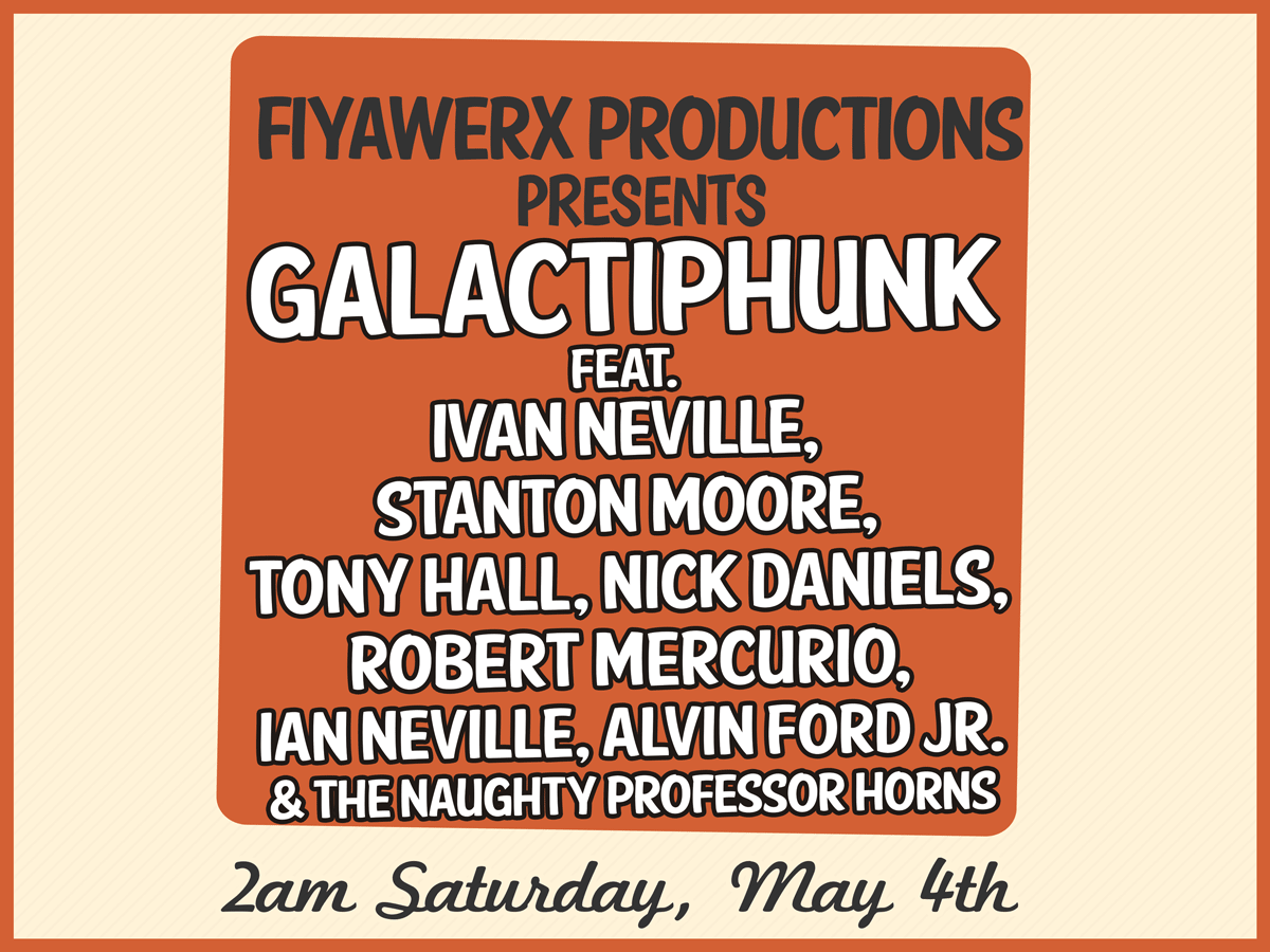 Fiyawerx presents Galactiphunk Live at The Maison during Jazz Fest 2019 in New Orleans LA