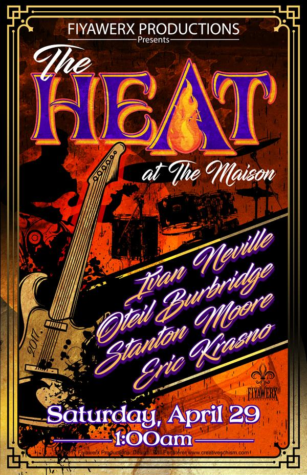 Fiyawerx Productions presents The Heat ft. Ivan Neville, Oteil Burbridge, Stanton Moore & Eric Krasno at The Maison @ The Maison | New Orleans | LA | US