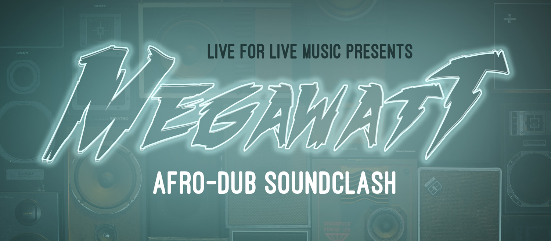 Live for Live Music presents Megawatt