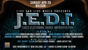 Live For Live Music Presents J.E.D.I. @ The Maison | New Orleans | Louisiana | United States