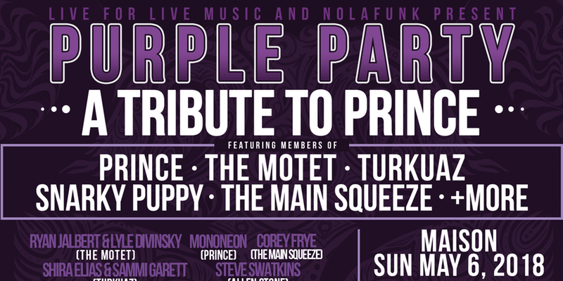 Live for Live Music presents Purple Party a Tribute to Prince Jazz Fest Late Night Show