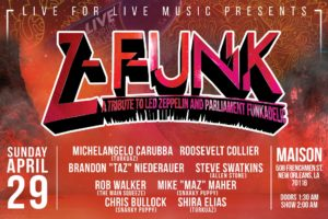 Live for Live Music presents Z-Funk: A Tribute To Led Zeppelin & Parliament Funkadelic @ The Maison | New Orleans | Louisiana | United States