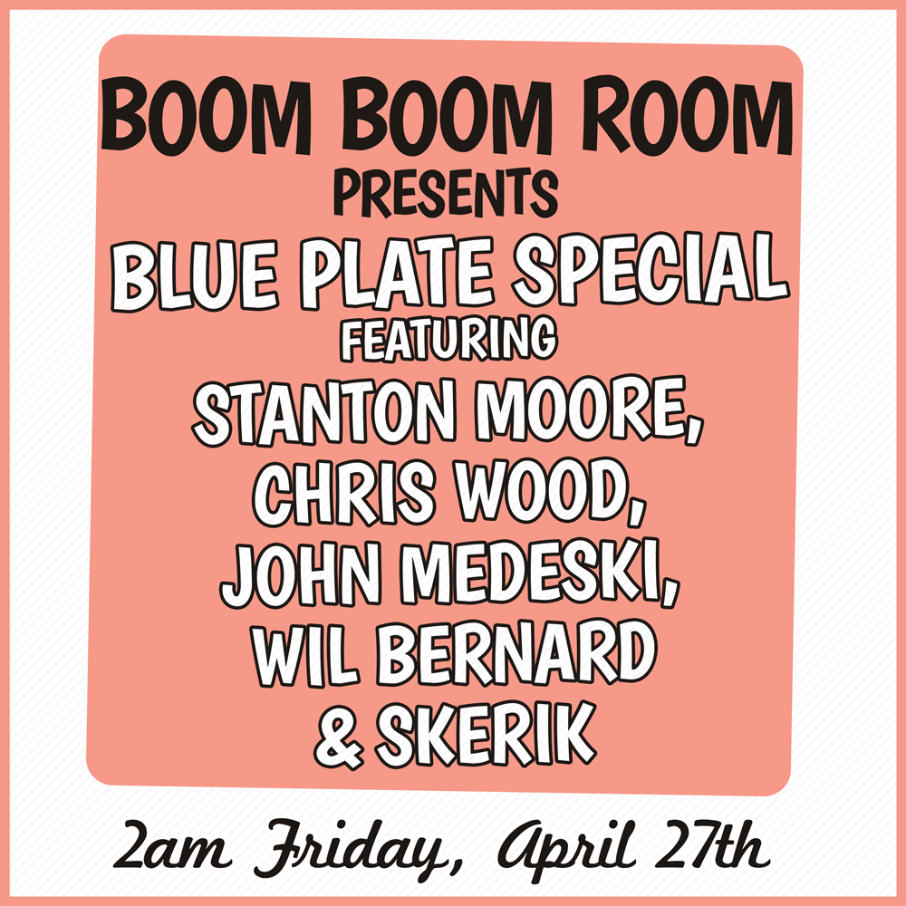 Boom Boom Room presents Blue Plate Special Jazz Fest 2018 late Night show