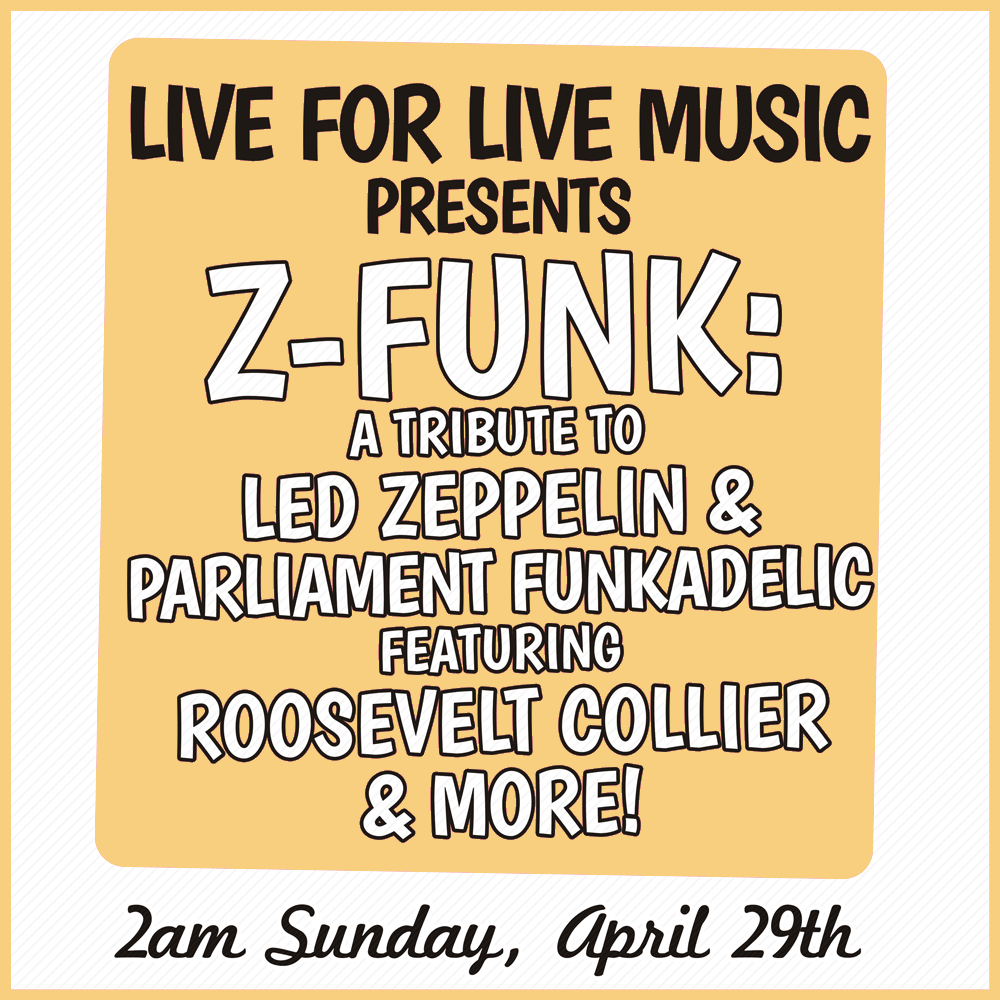 Live for Live Music presents Z-Funk a tribute to Led Zeppelin and Parliament Funkadelic