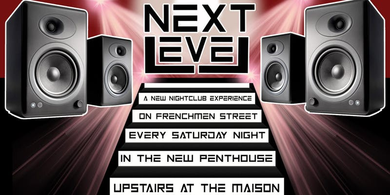 Next Level Saturdays in The Penthouse at The Maison